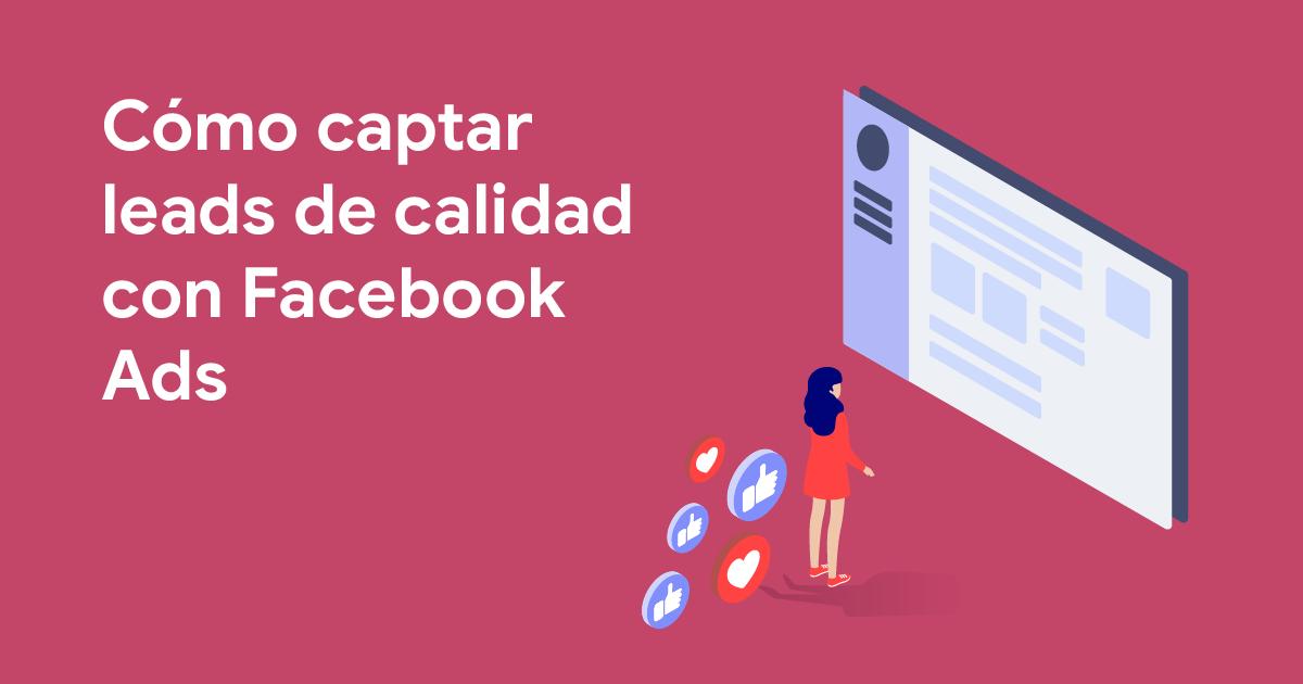 Captar leads de calidad con Facebook