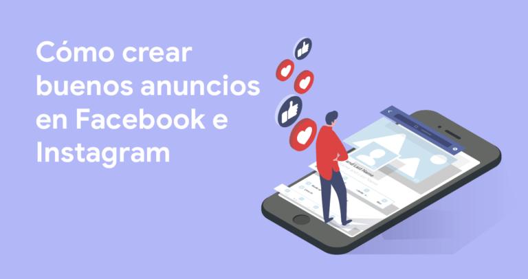 Cómo crear buenos anuncios en Facebook e Instagram