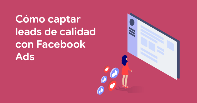 Captar leads de calidad con Facebook