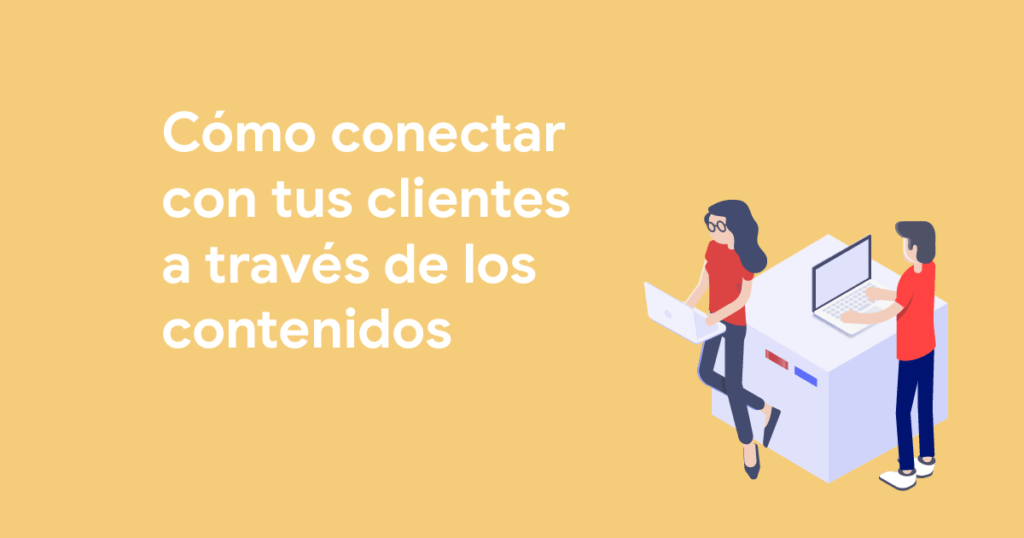 Conectar clientes mediante contenidos