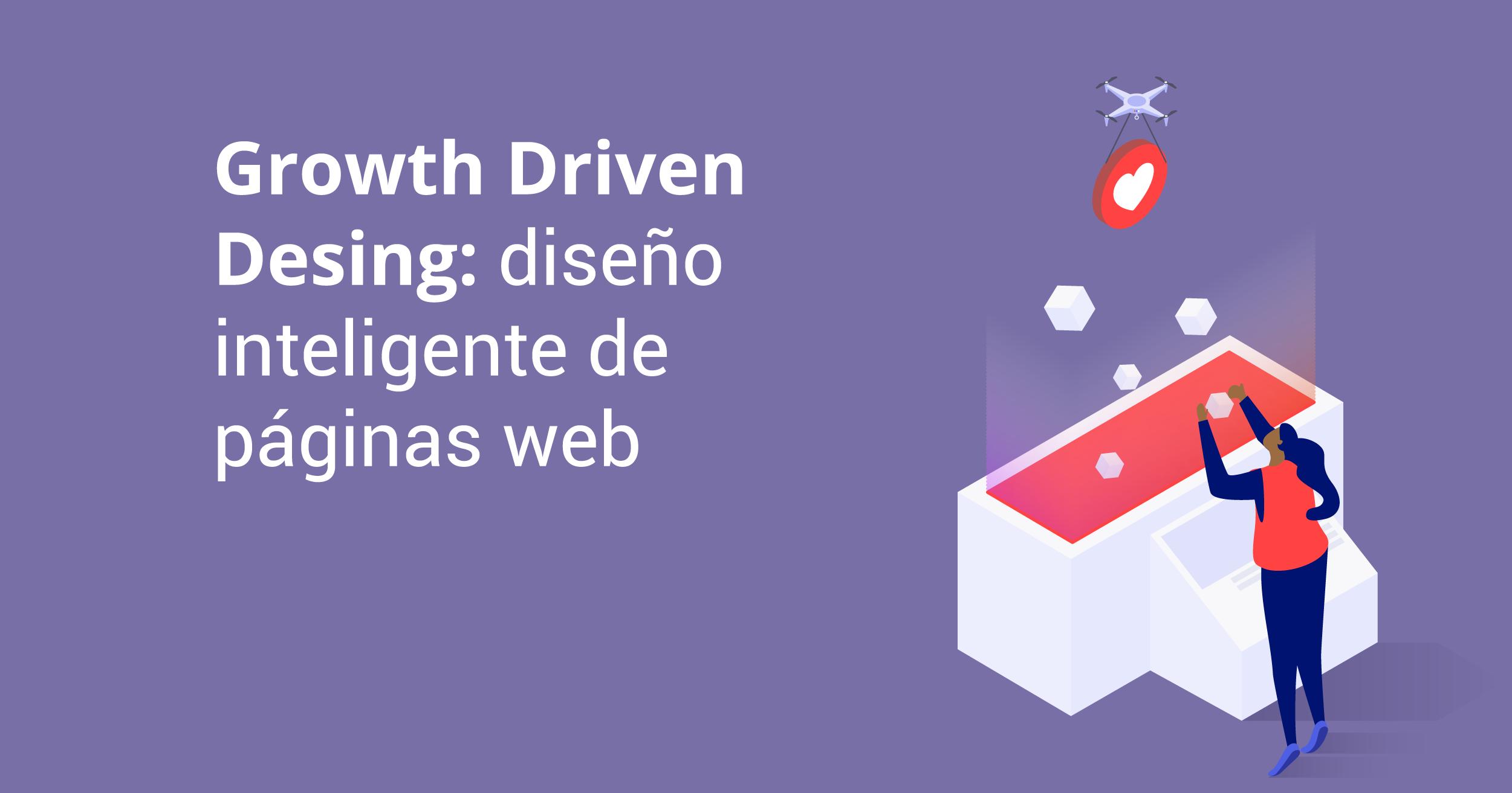 Metodología Growth Driven Design