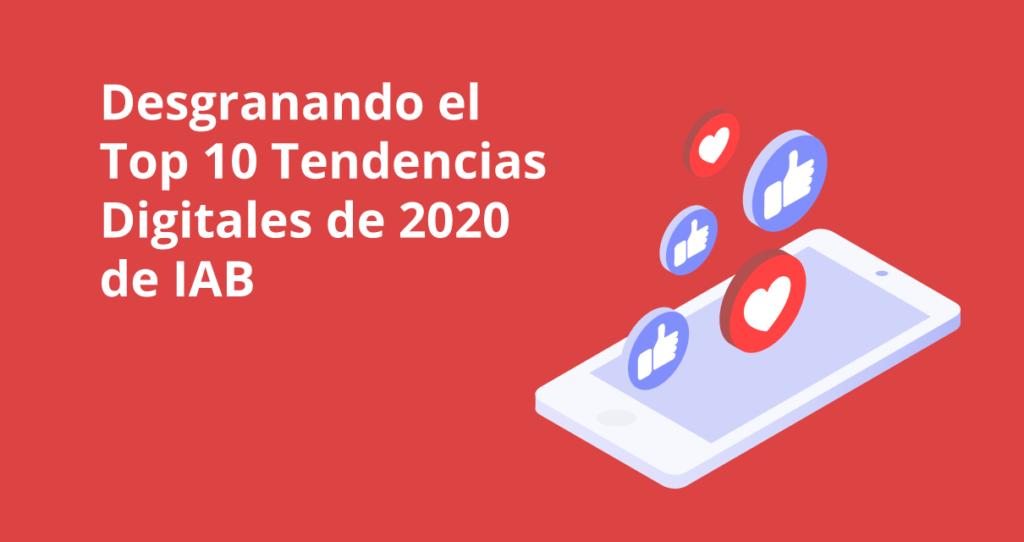 Desgranando el Top 10 Tendencias Digitales de 2020 de IAB