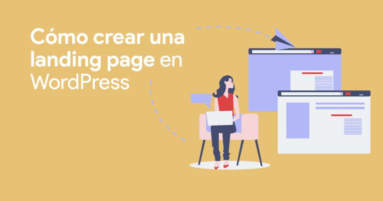 Cómo crear una landing page en WordPress