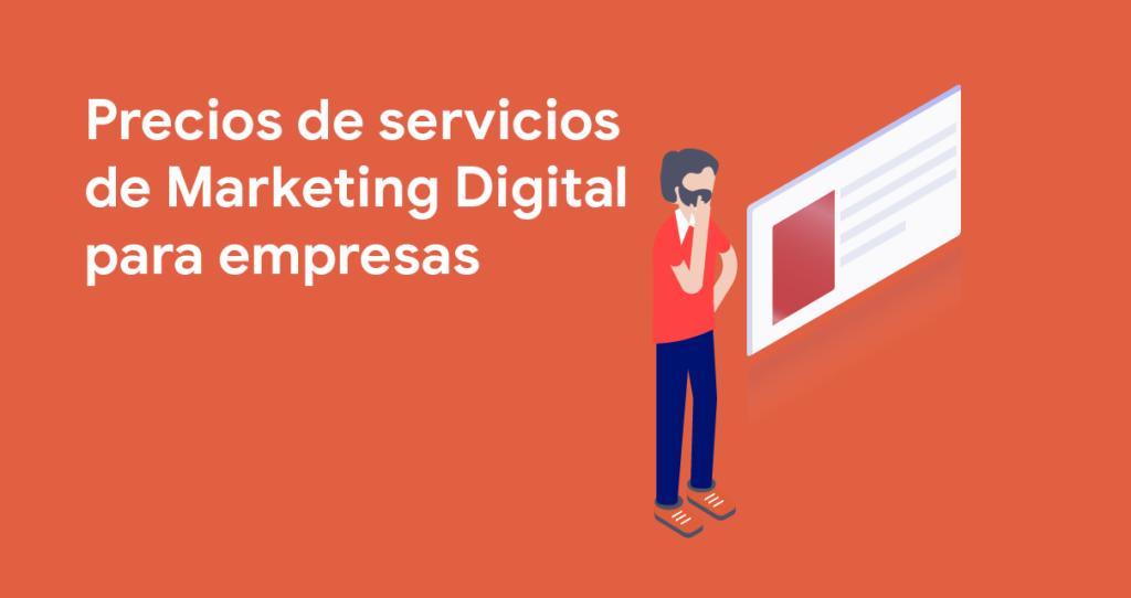 Precios de los servicios actuales de marketing digital para empresas