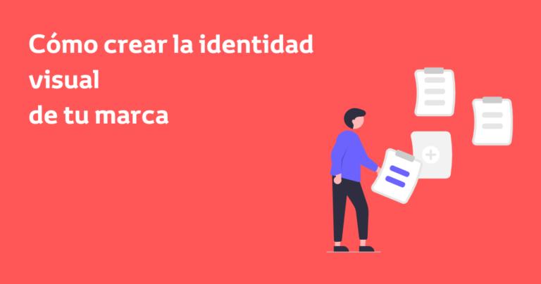 Cómo crear la identidad visual de tu marca